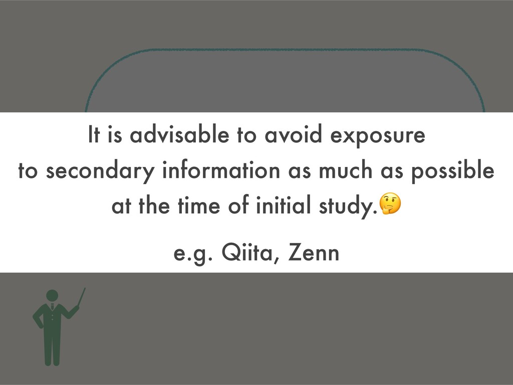First, exposure to primary information(e.g. tut...