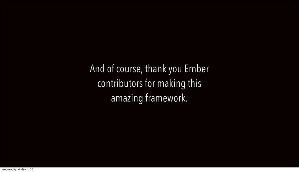 And of course, thank you Ember contributors for...