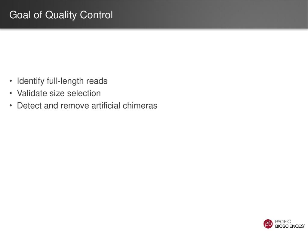 Goal of Quality Control • Identify full-length ...