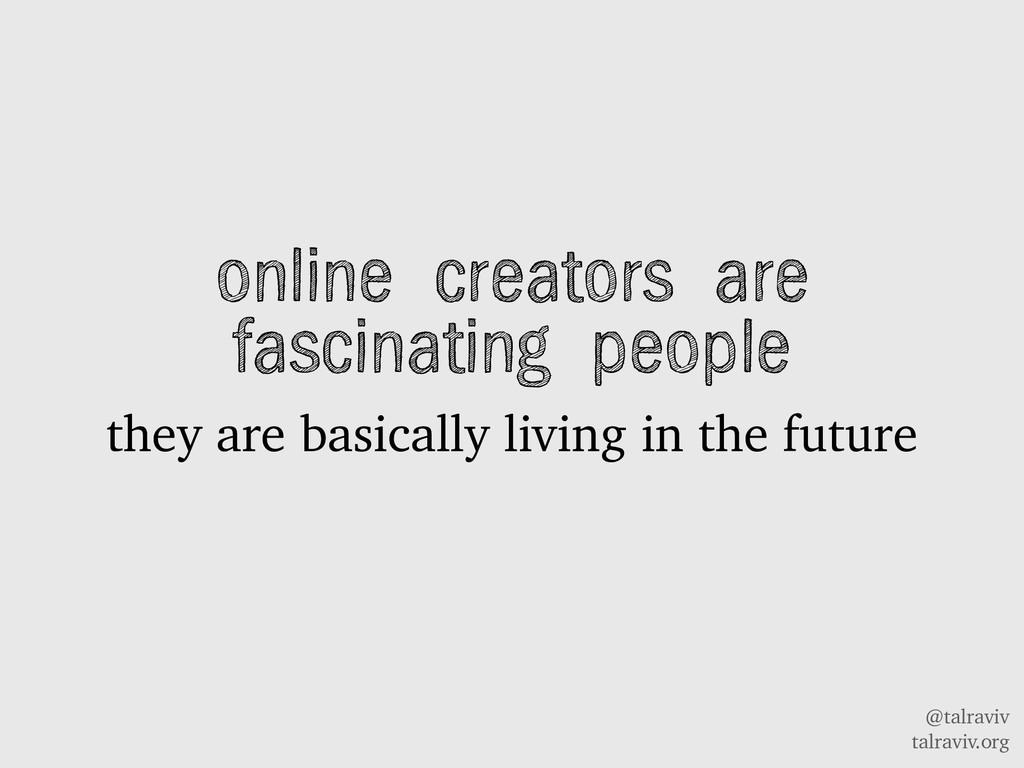 @talraviv talraviv.org online creators are fasc...
