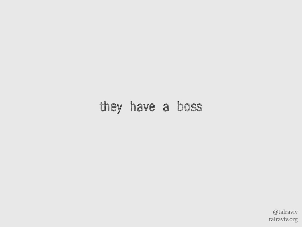 @talraviv talraviv.org they have a boss