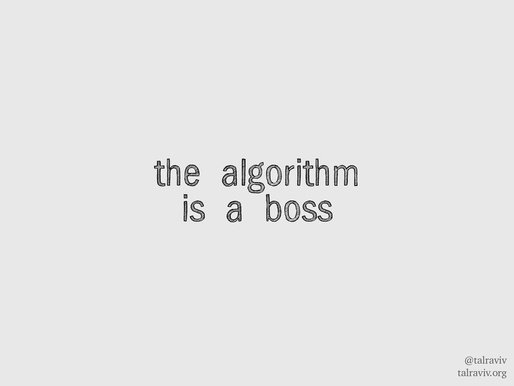 @talraviv talraviv.org the algorithm is a boss