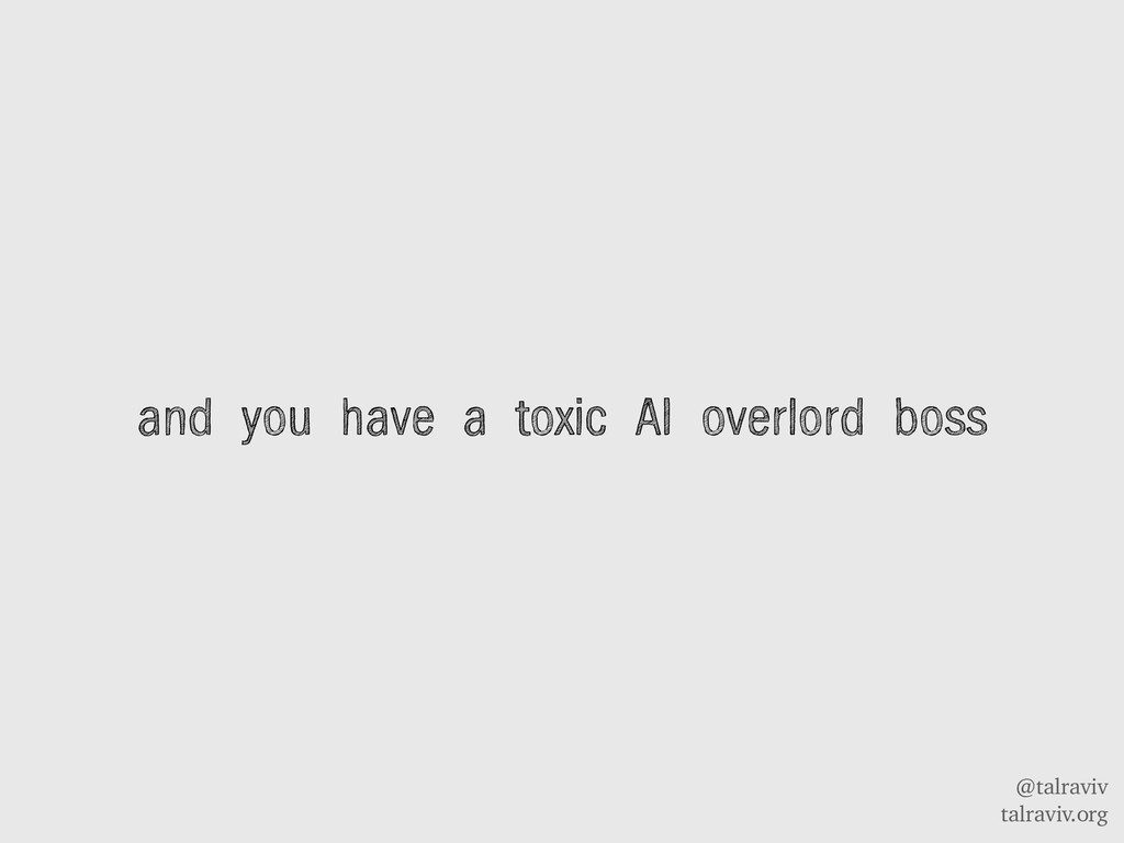@talraviv talraviv.org and you have a toxic AI ...