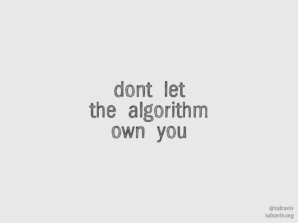 @talraviv talraviv.org dont let the algorithm o...