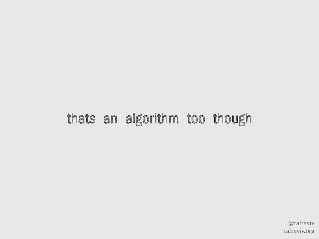 @talraviv talraviv.org thats an algorithm too t...
