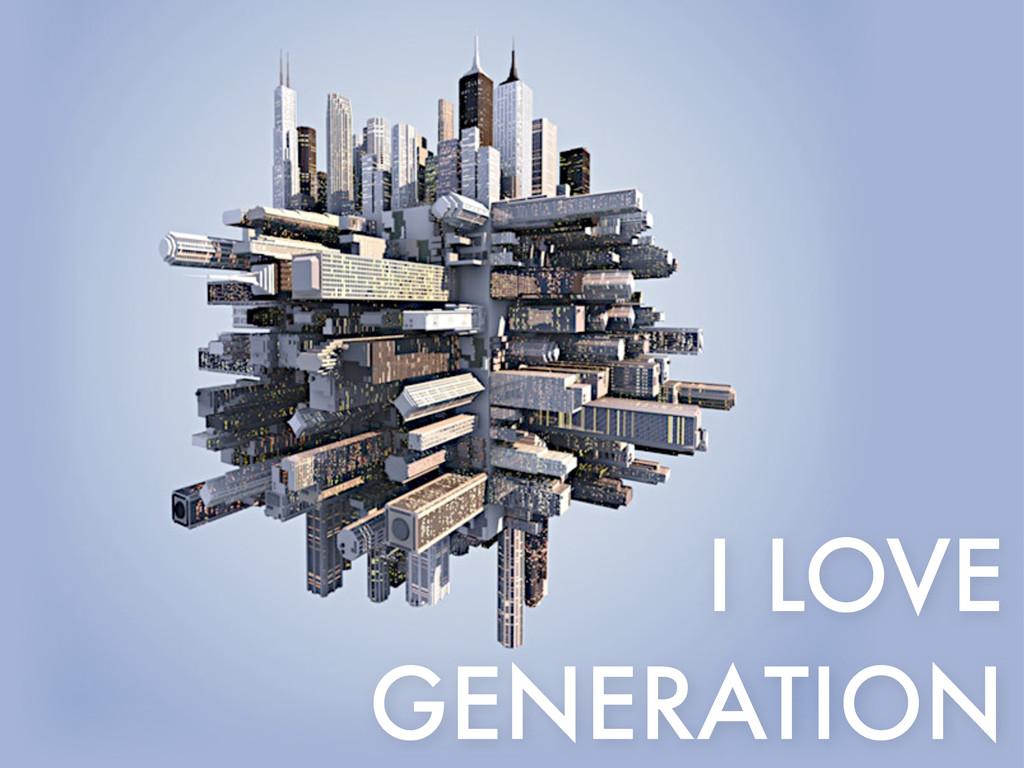 I LOVE GENERATION