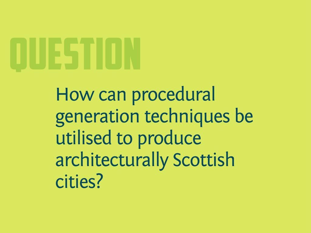 question How can procedural generation techniqu...