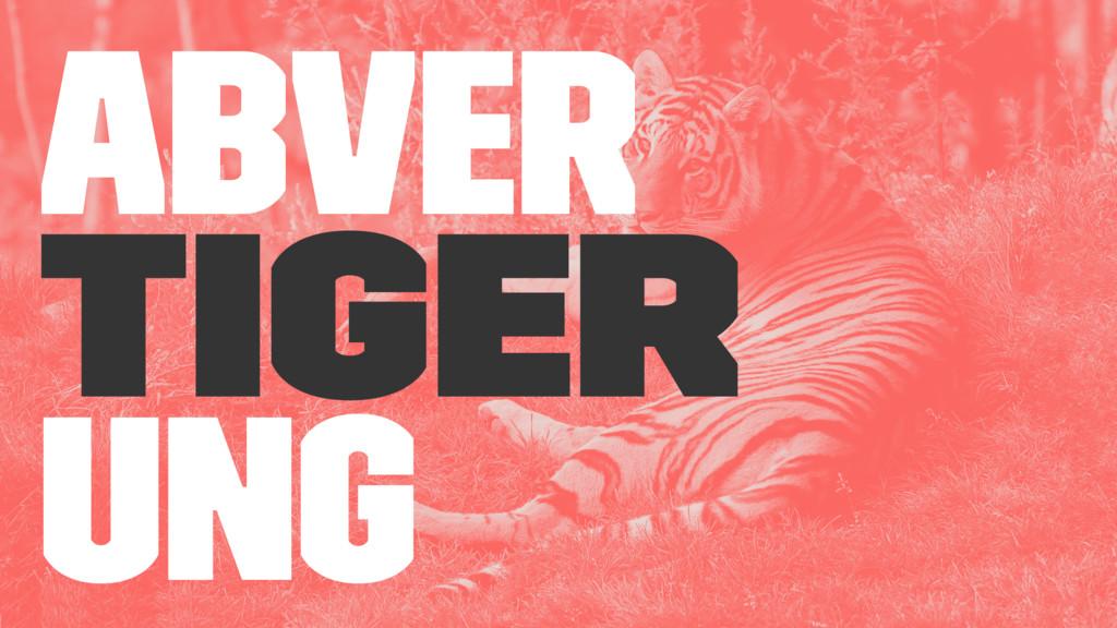 abver tiger ung