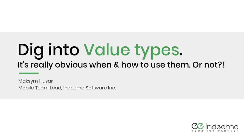 Dig into Value types. It's really obvious when ...