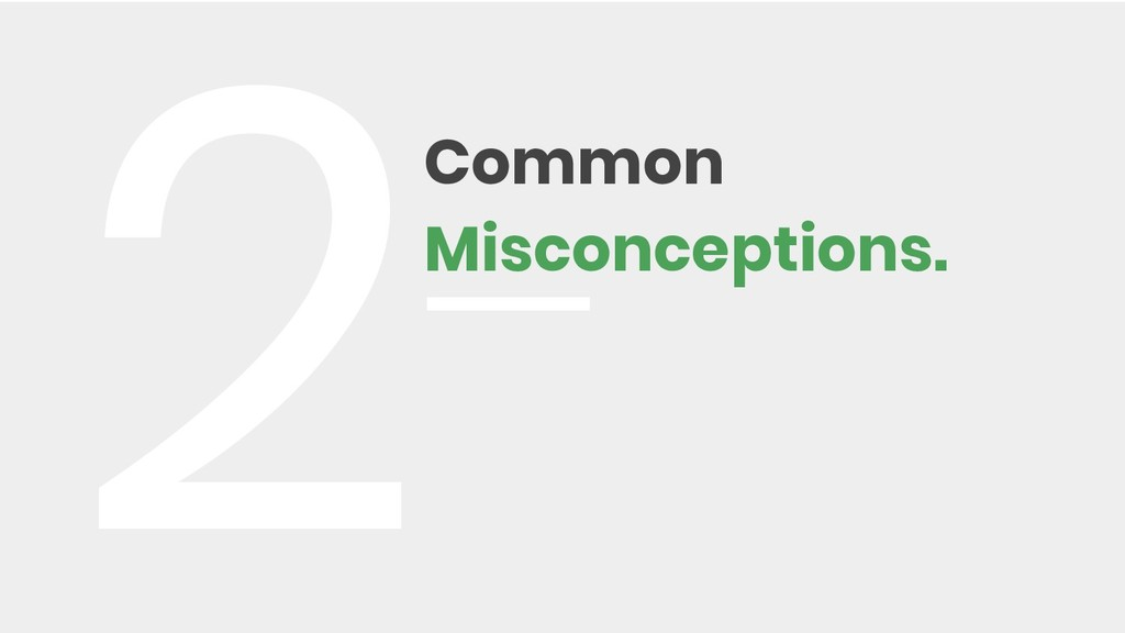 Common Misconceptions. 2
