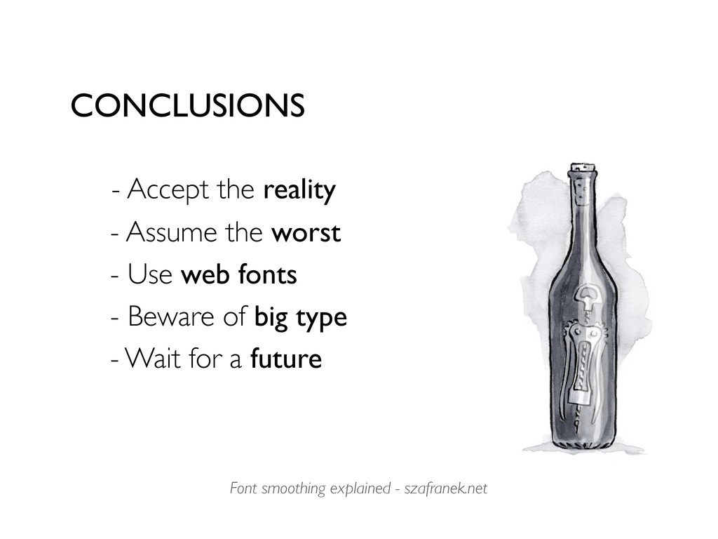 CONCLUSIONS - Accept the reality - Assume the w...