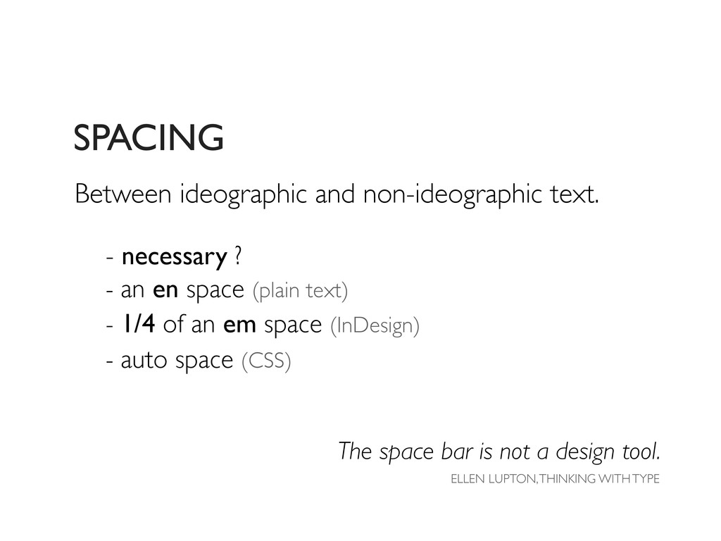 SPACING The space bar is not a design tool. ELL...