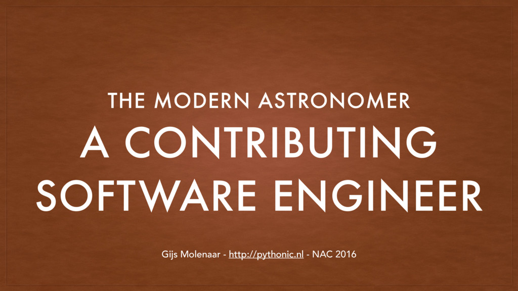 A CONTRIBUTING SOFTWARE ENGINEER THE MODERN AST...