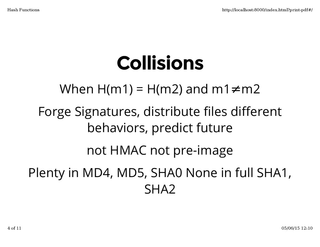 Collisions Collisions When H(m1) = H(m2) and m1...