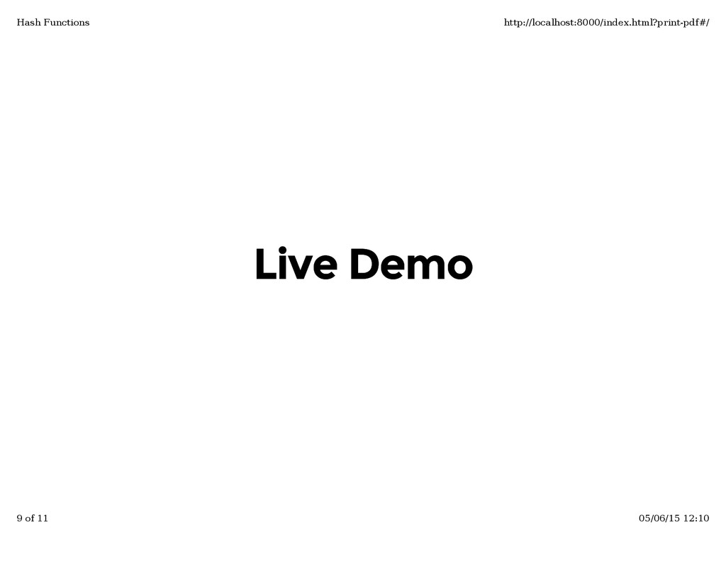 Live Demo Live Demo Hash Functions http://local...
