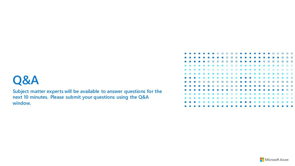 Q&A Subject matter experts will be available to...