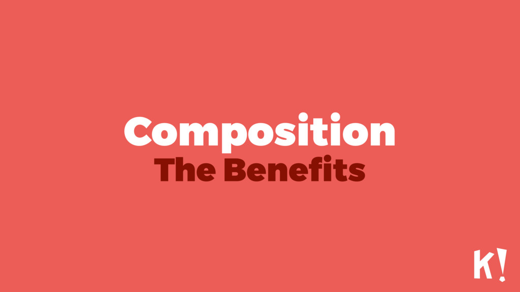 Composition The Benefits