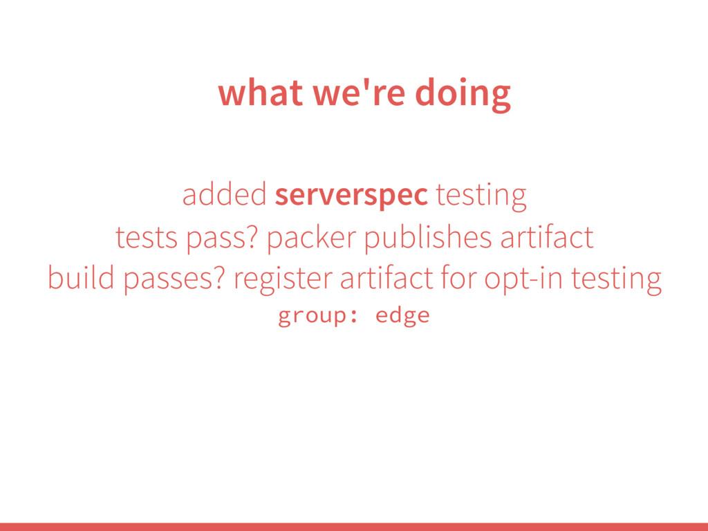 added serverspec testing tests pass? packer pub...