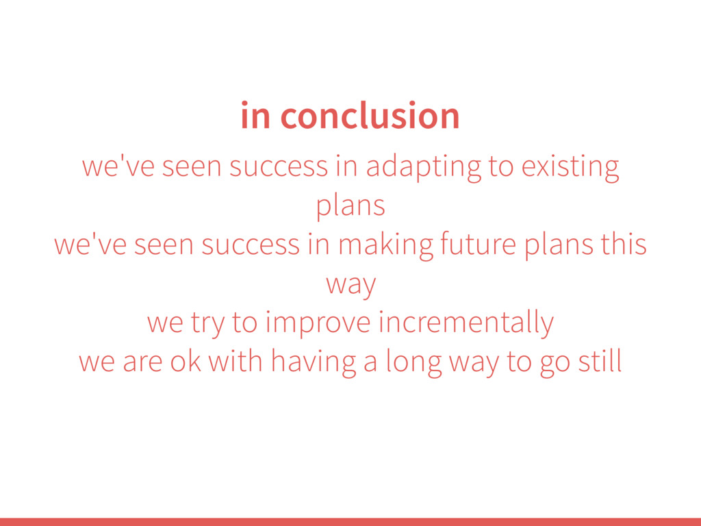 we've seen success in adapting to existing plan...