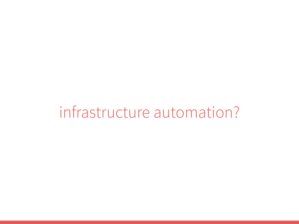 infrastructure automation?
