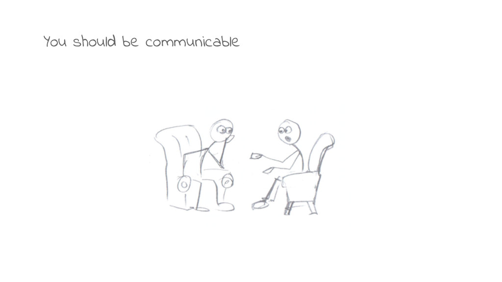 You should be communicable
