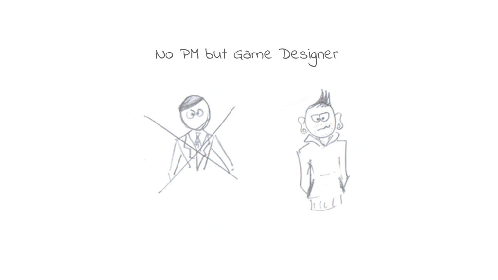 No PM but Game Designer