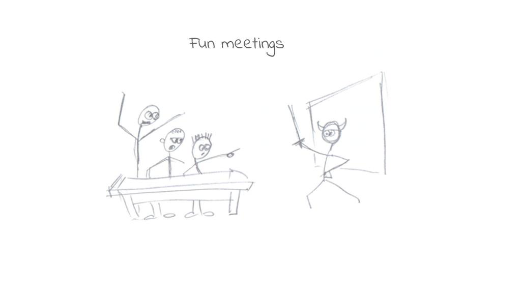 Fun meetings