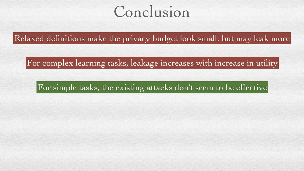 Conclusion Relaxed definitions make the privacy ...
