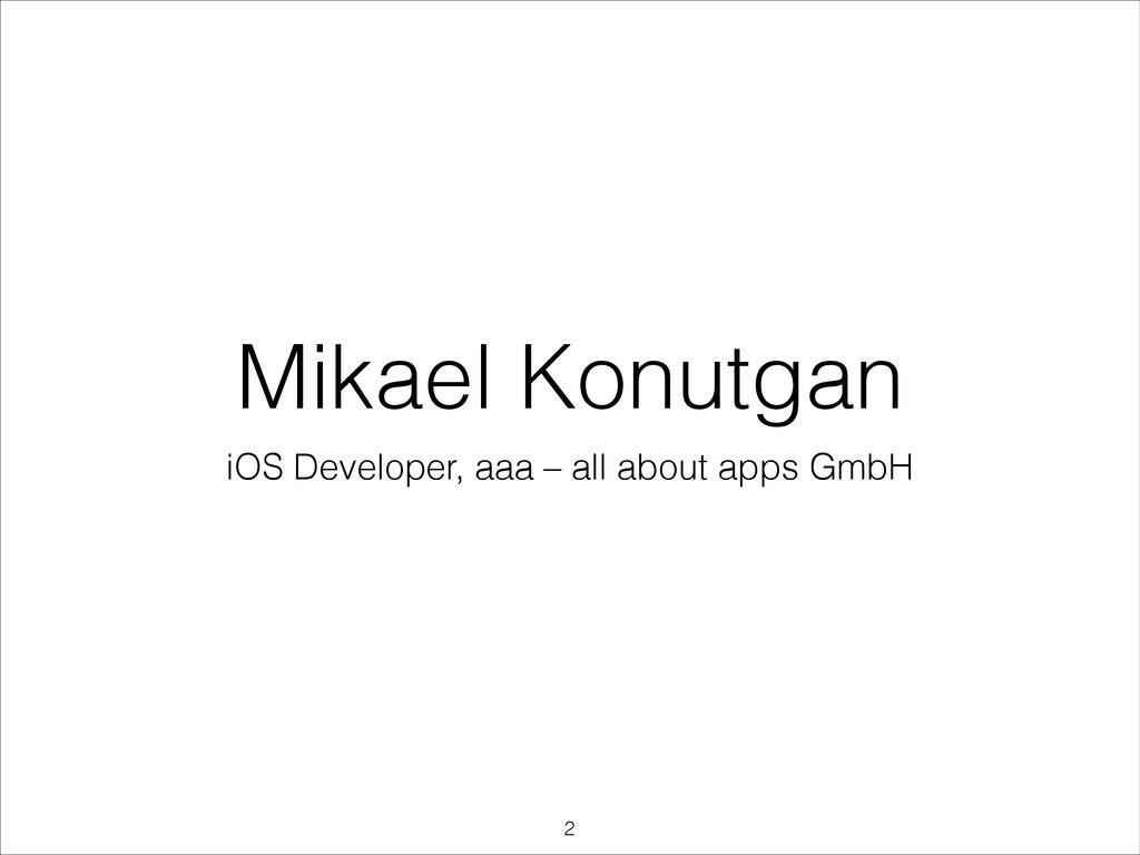 Mikael Konutgan iOS Developer, aaa – all about ...