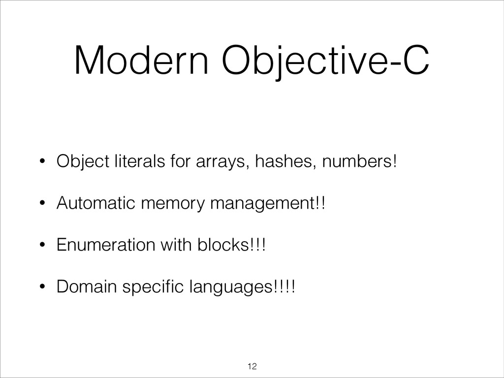 Modern Objective-C • Object literals for arrays...