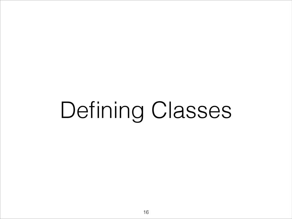 Defining Classes !16