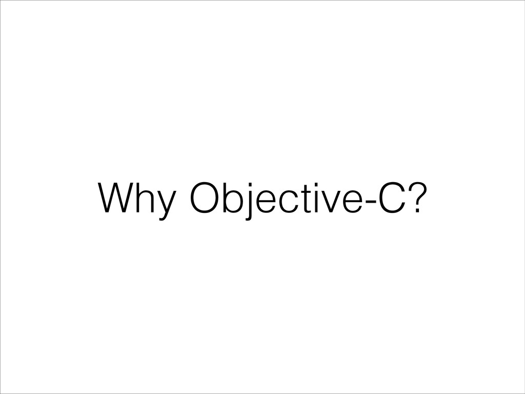Why Objective-C?