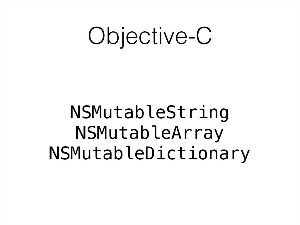 Objective-C NSMutableString NSMutableArray NSMu...