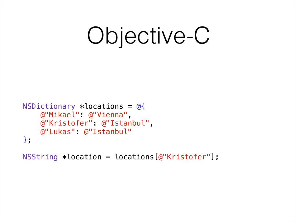 """Objective-C NSDictionary *locations = @{ @""""Mika..."""