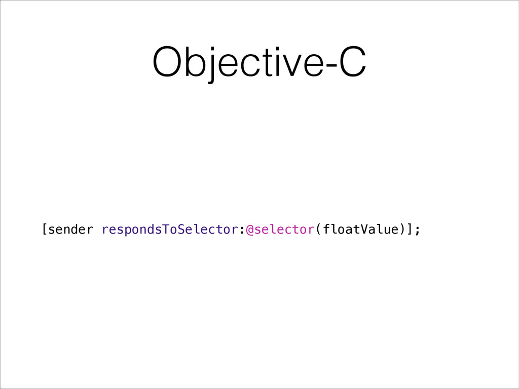 Objective-C [sender respondsToSelector:@selecto...