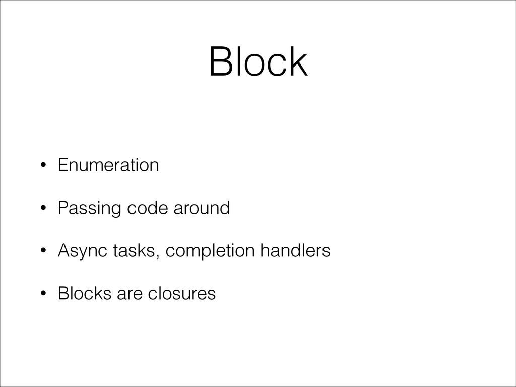 Block • Enumeration • Passing code around • Asy...