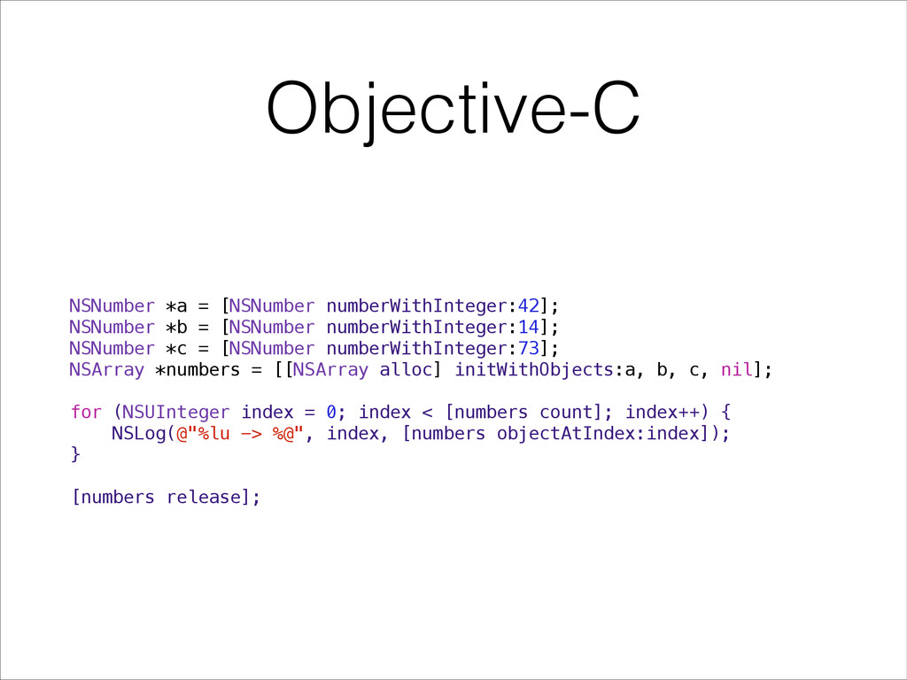 Objective-C NSNumber *a = [NSNumber numberWithI...