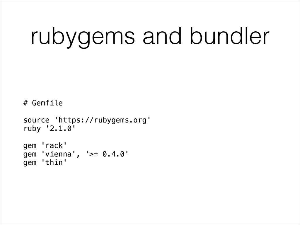 rubygems and bundler # Gemfile ! source 'https:...