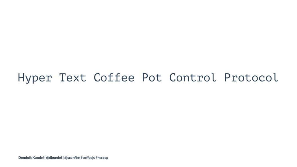 Hyper Text Coffee Pot Control Protocol Dominik ...