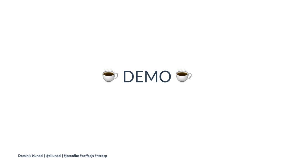 ☕ DEMO ☕ Dominik Kundel | @dkundel | #jscon3e #...