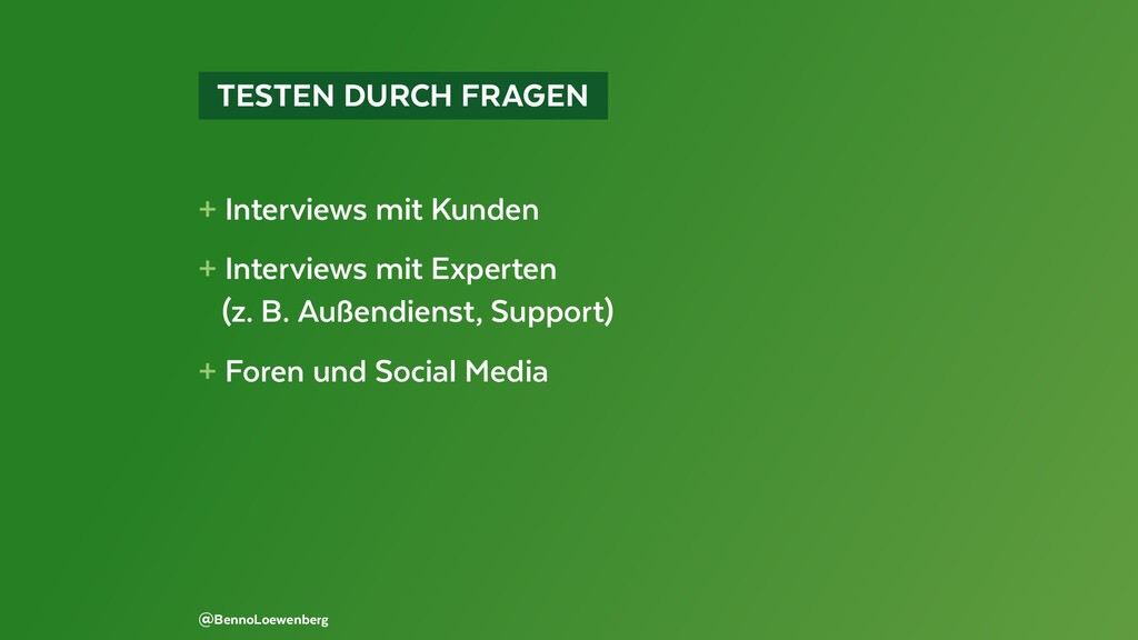 TESTEN DURCH FRAGEN + Interviews mit Kunden ...
