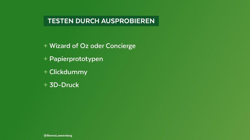 TESTEN DURCH AUSPROBIEREN + Wizard of Oz ode...