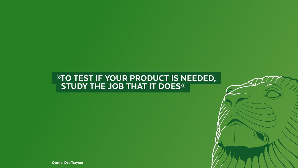 »TO TEST IF YOUR PRODUCT IS NEEDED,  STUDY ...