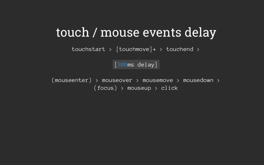 touch / mouse events delay touchstart > [touchm...