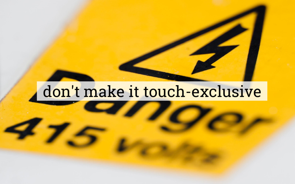 don't make it touch-exclusive