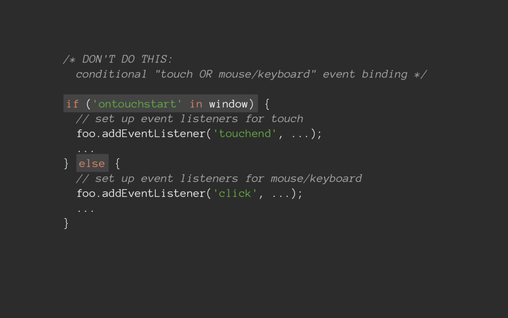 """/* DON'T DO THIS: conditional """"touch OR mouse/k..."""