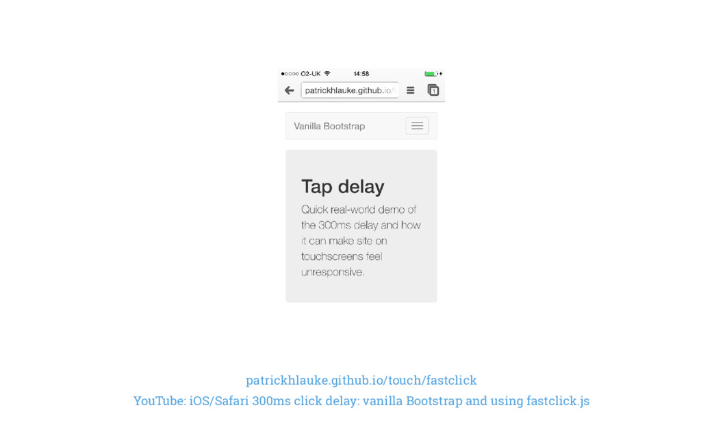 patrickhlauke.github.io/touch/fastclick YouTube...