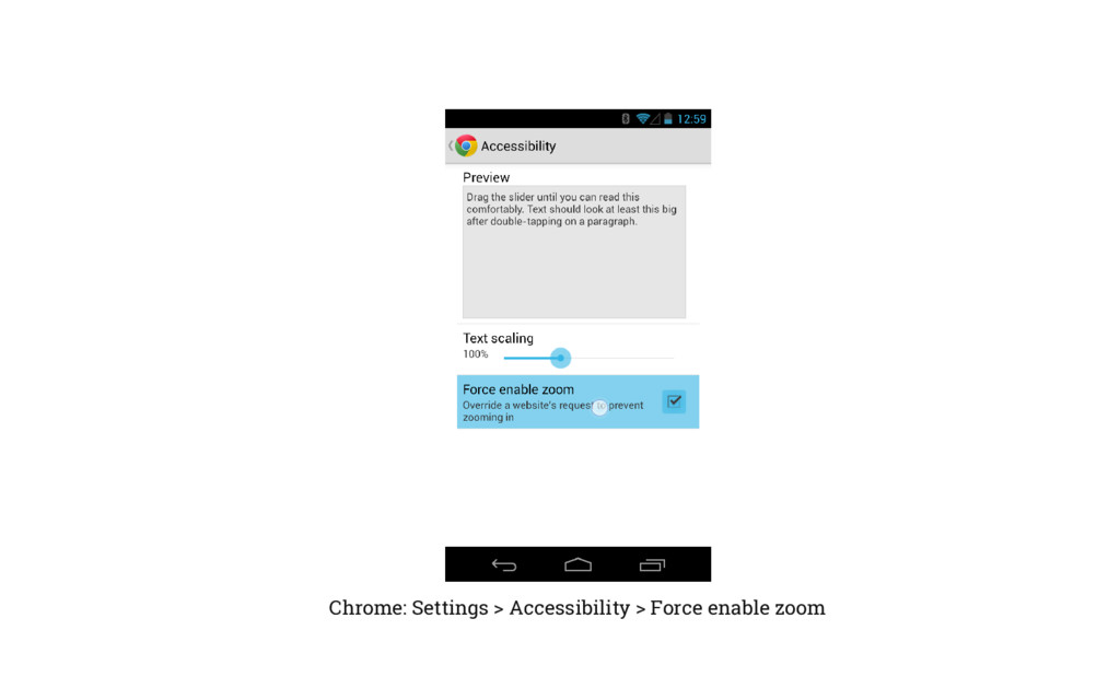 Chrome: Settings > Accessibility > Force enable...