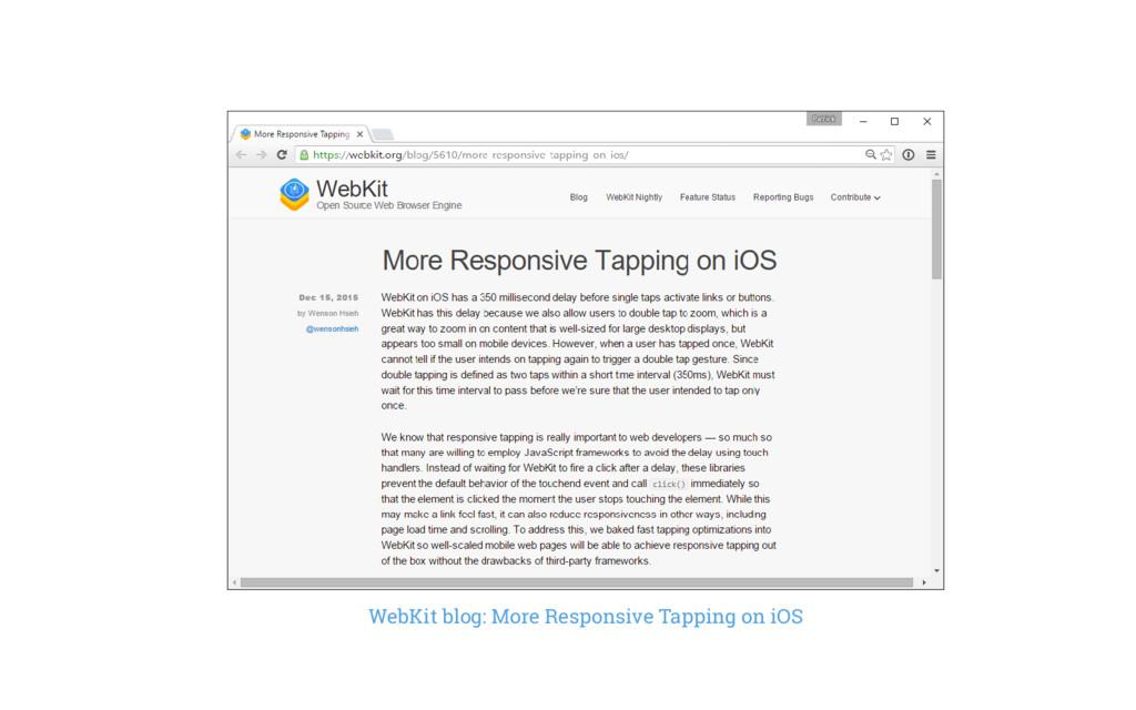 WebKit blog: More Responsive Tapping on iOS