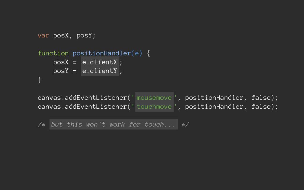 var posX, posY; function positionHandler(e) { p...